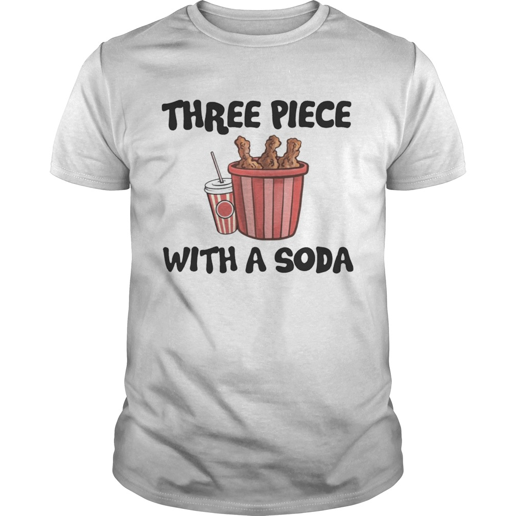 Three Piece With A Soda T-shirt