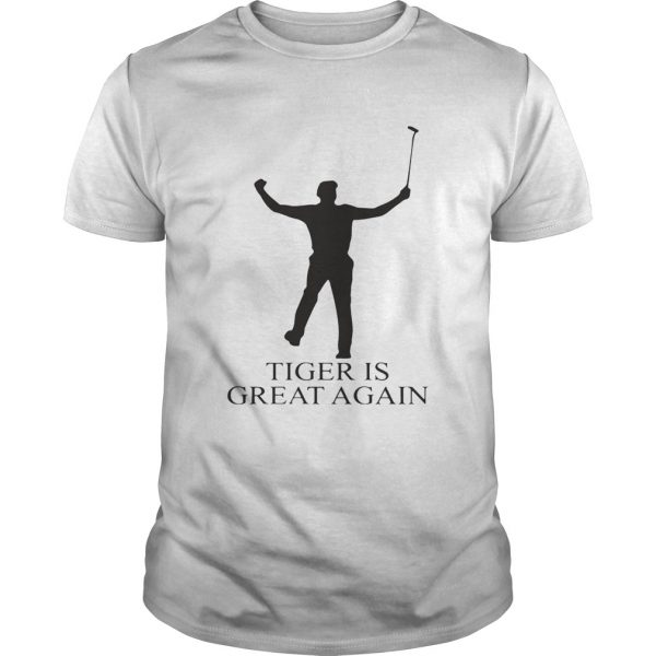 Tiger Is Great Again T-shirt