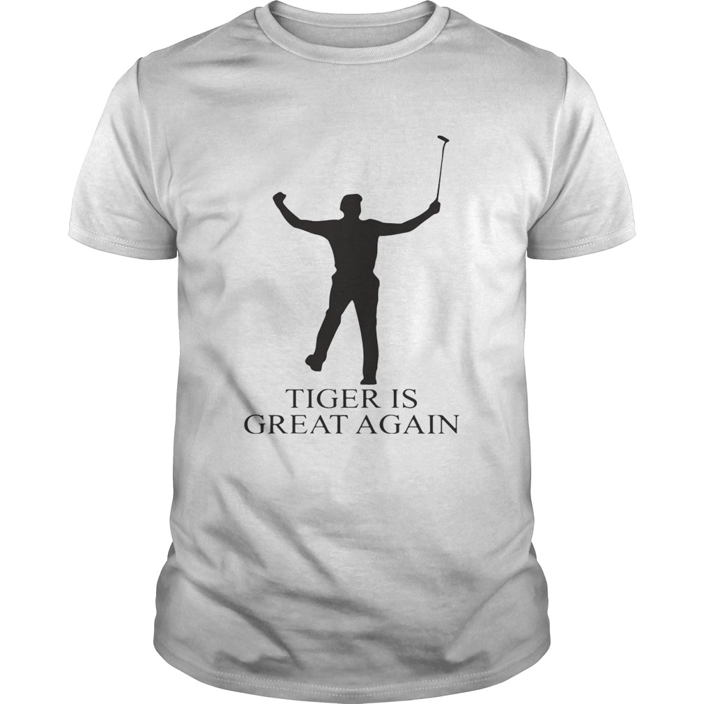 Tiger Is Great Again T shirt