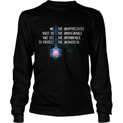 Arkansas State Police we must do and see to protect the unappreciated longsleeve tee