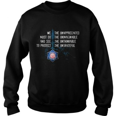 Arkansas State Police we must do and see to protect the unappreciated sweatshirt