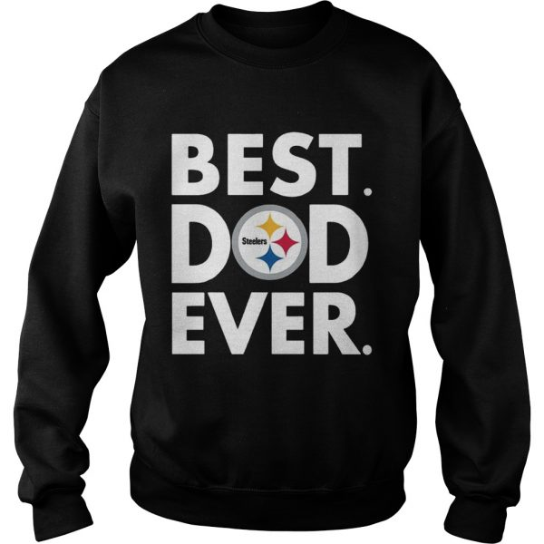 Best Dad Ever Pittsburgh Steelers Fathers Day Sweatshirt