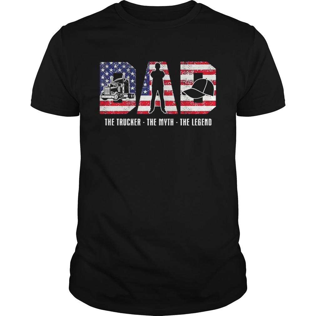 Dad The Trucker The Myth The Legend Tshirt