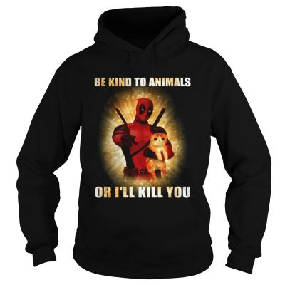 Deadpool and cat be kind to animals or Ill kill you hoodie