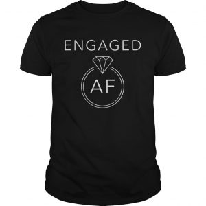 Engaged AF Black shirt