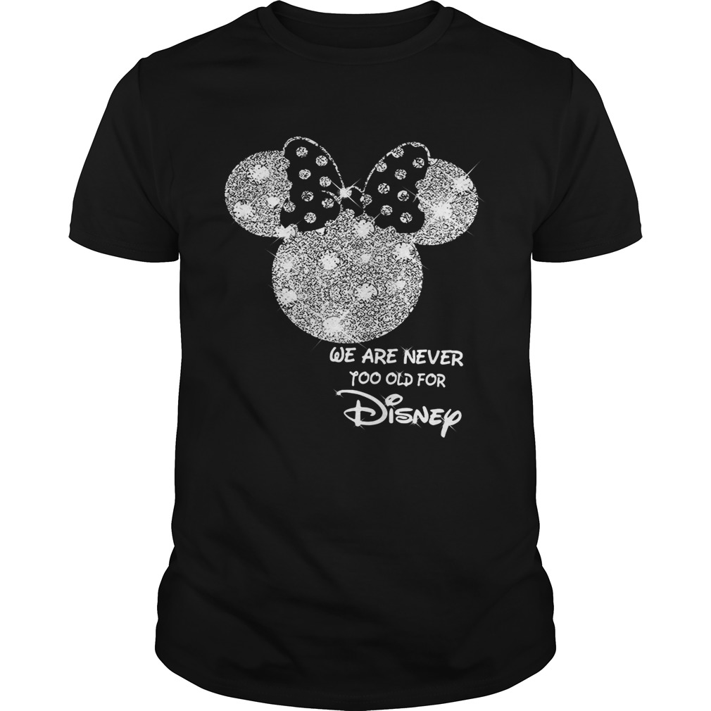 Glitter diamond Mickey Mouse we are never too old for Disney shirt