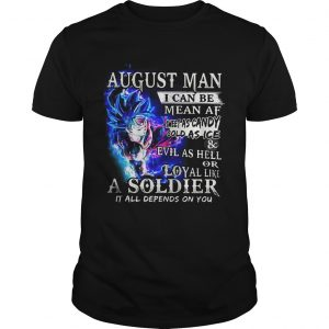 Goku Super Saiyan August man I can be mean AF sheet as candy gold as ice shirt