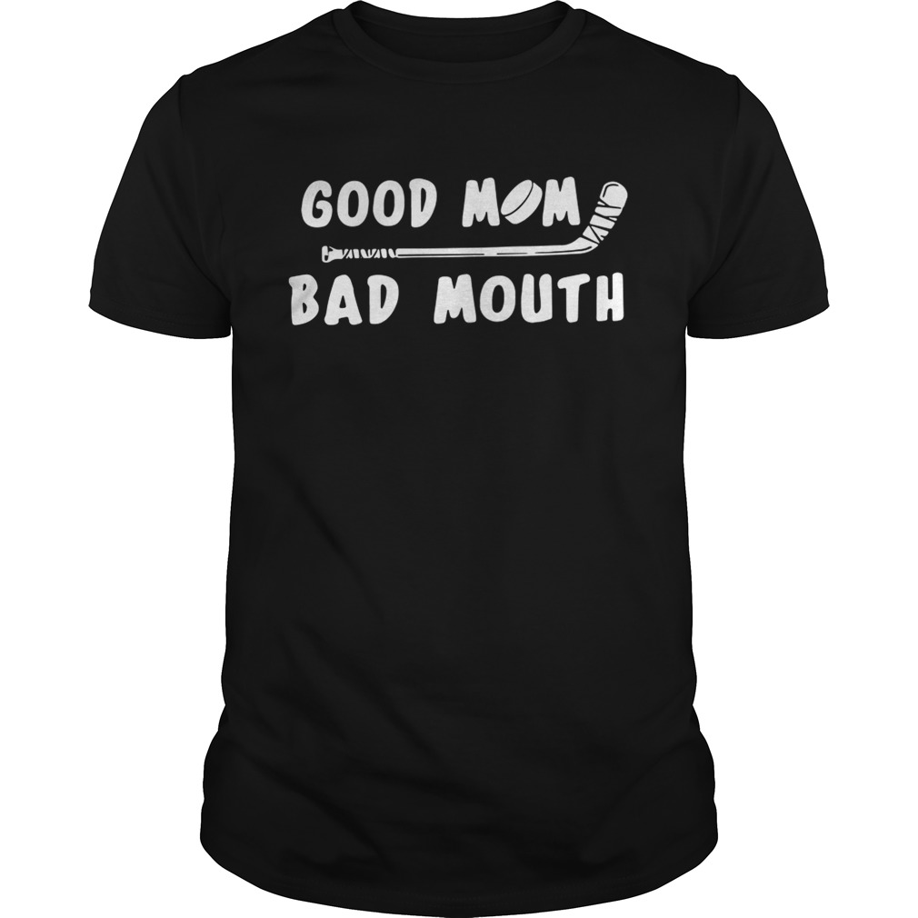 Good mom bad mouth Ice Hockey shirt