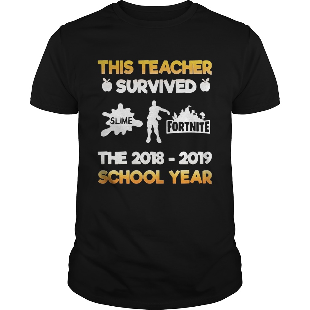 This teacher survived slime fortnite the 20182019 school year shirt