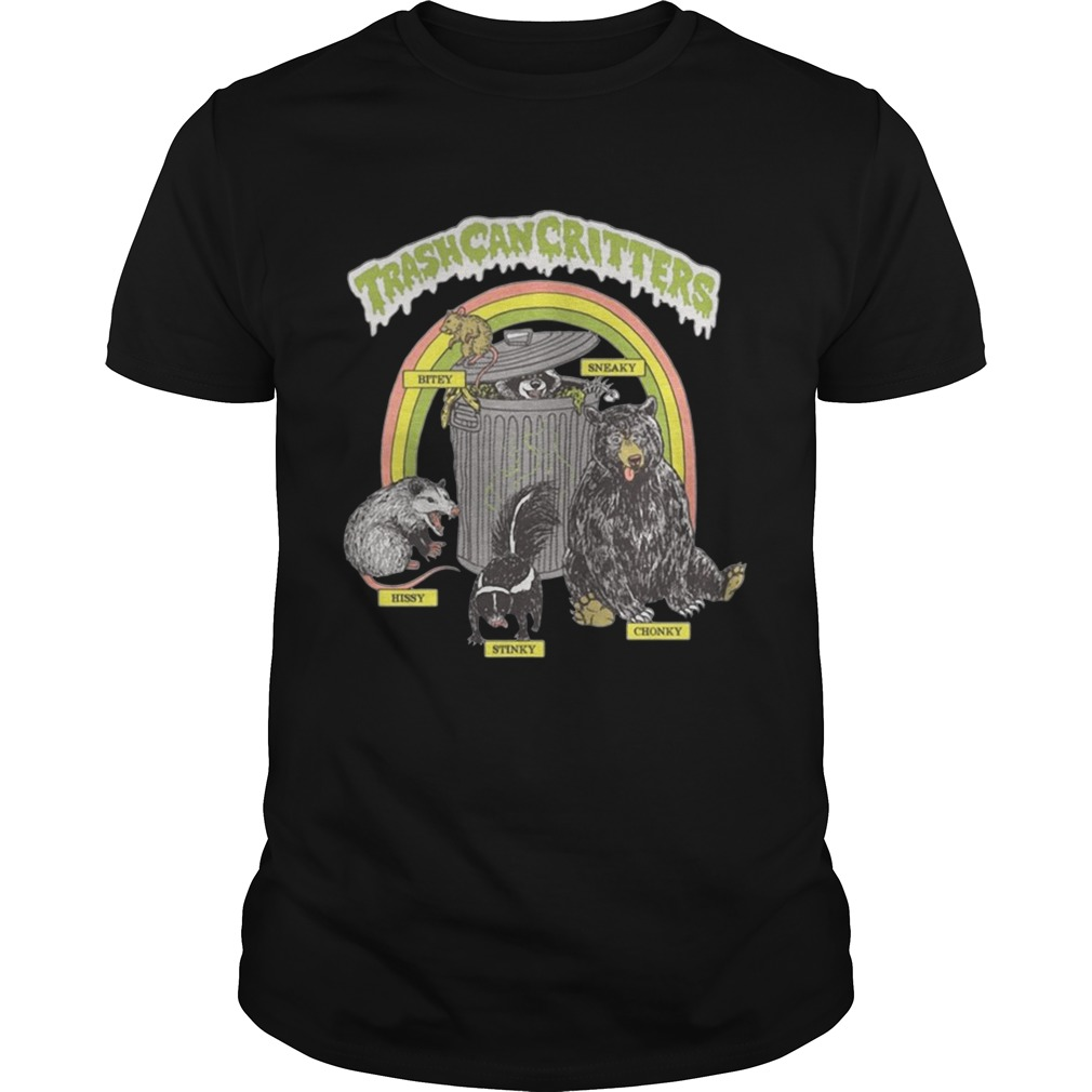 Trash can critters hissy stinky chonky bitey sneaky shirt