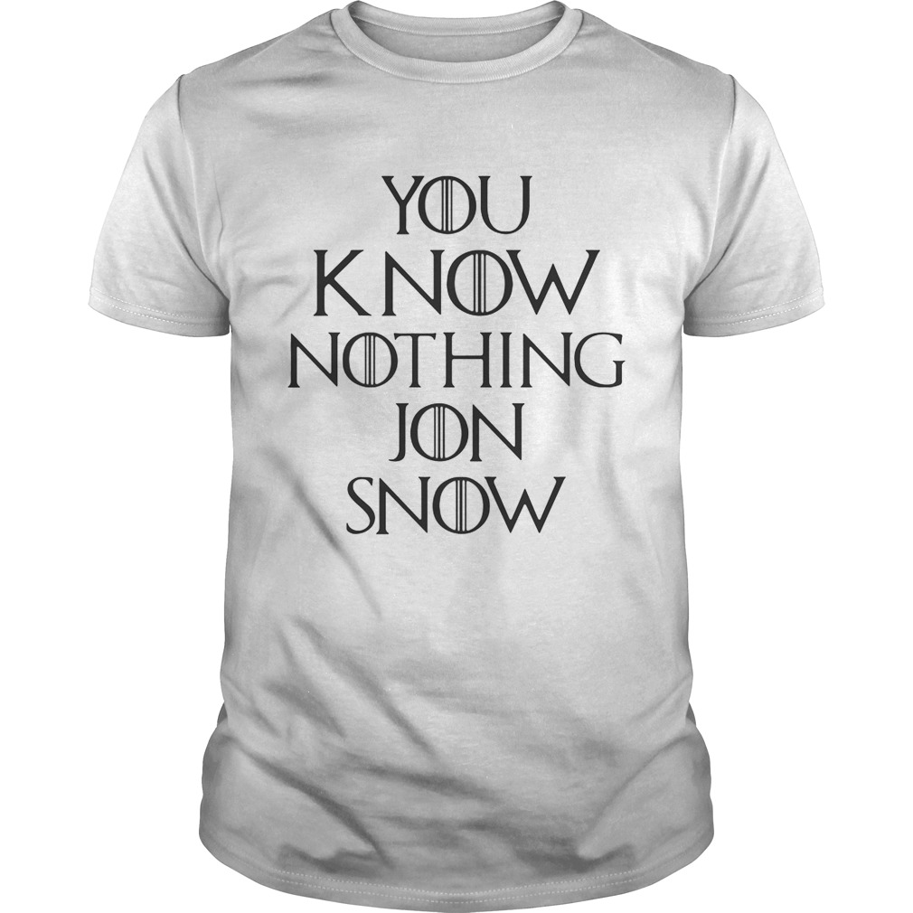 You know nothing Jon Snow Game of Thrones tshirt