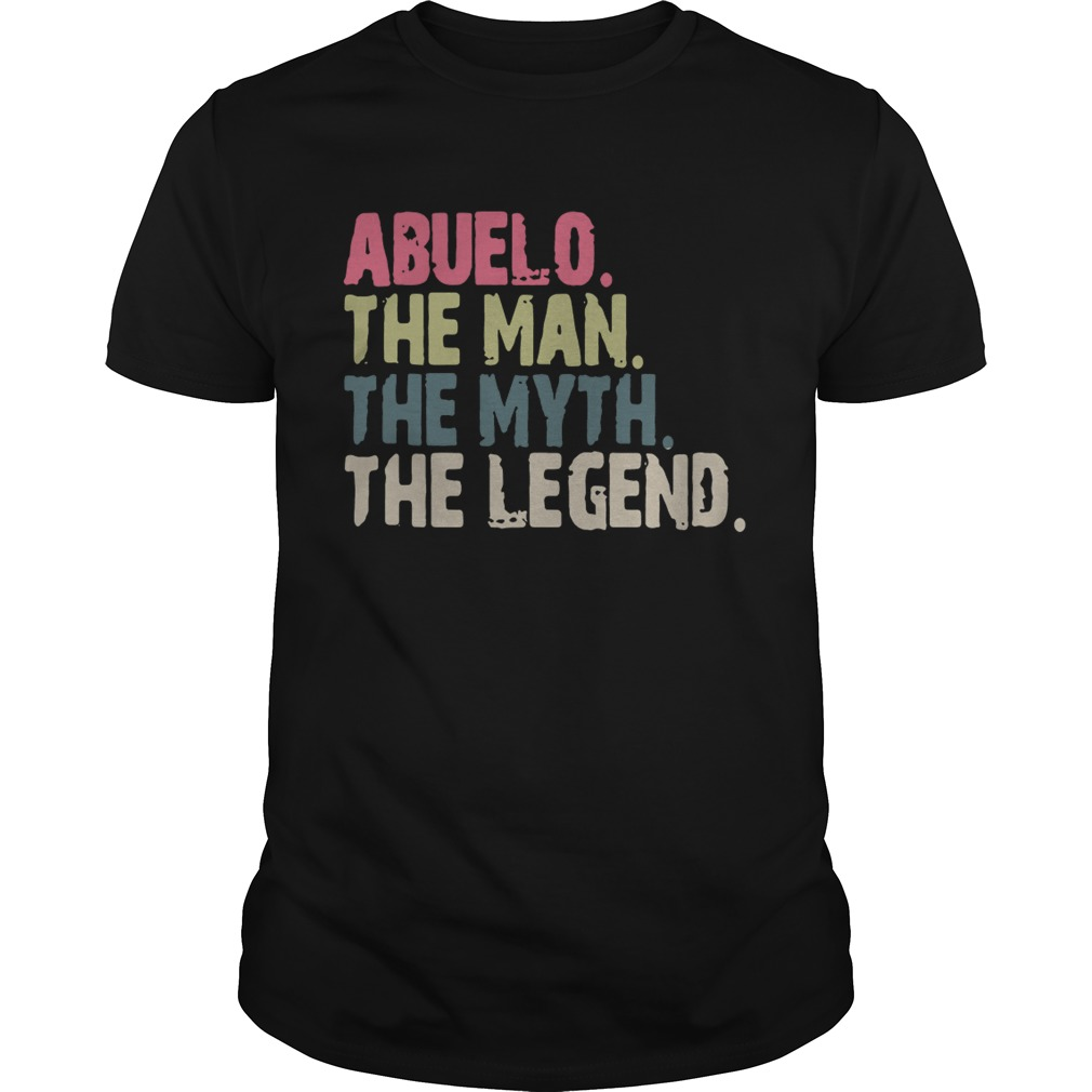 Abuelo the man the myth the legend shirt