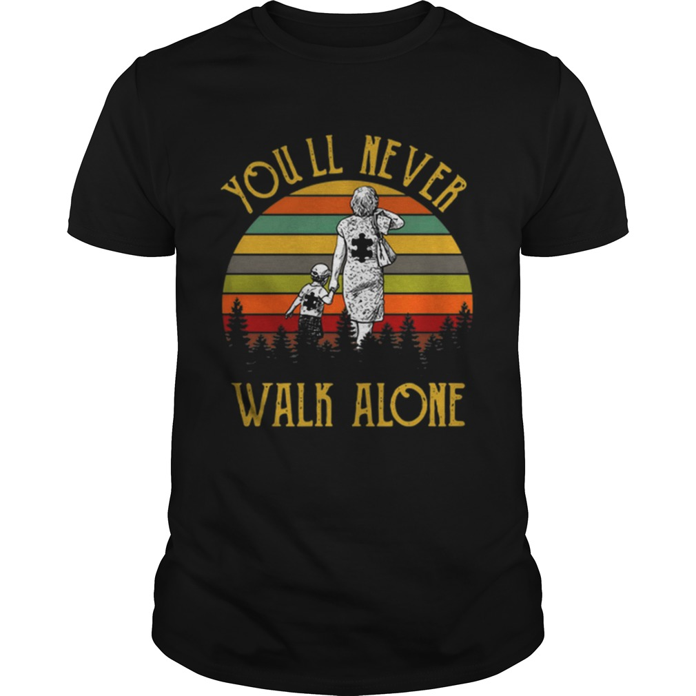 Autism Mother and son Youll never walk alone shirt