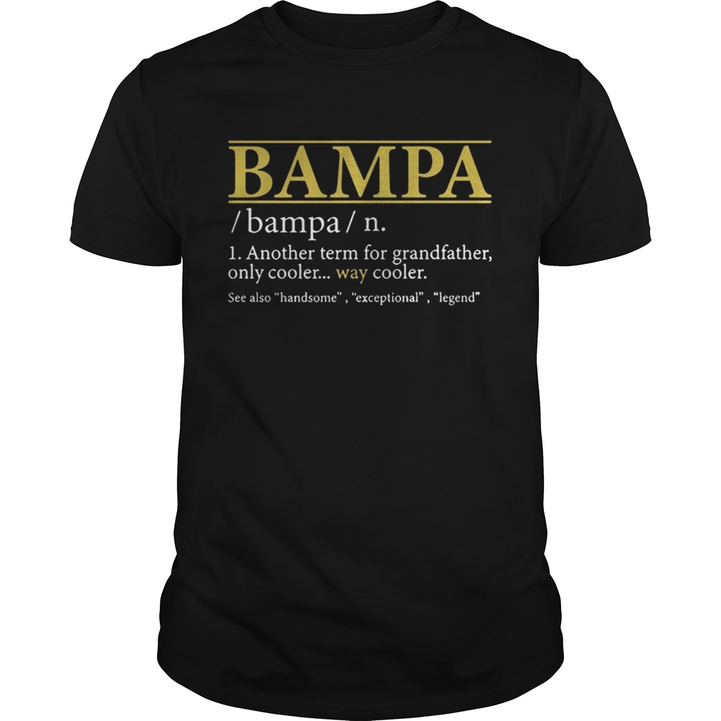 Bampa Another Term For Grandfather Only Cooler Way Cooler shirt