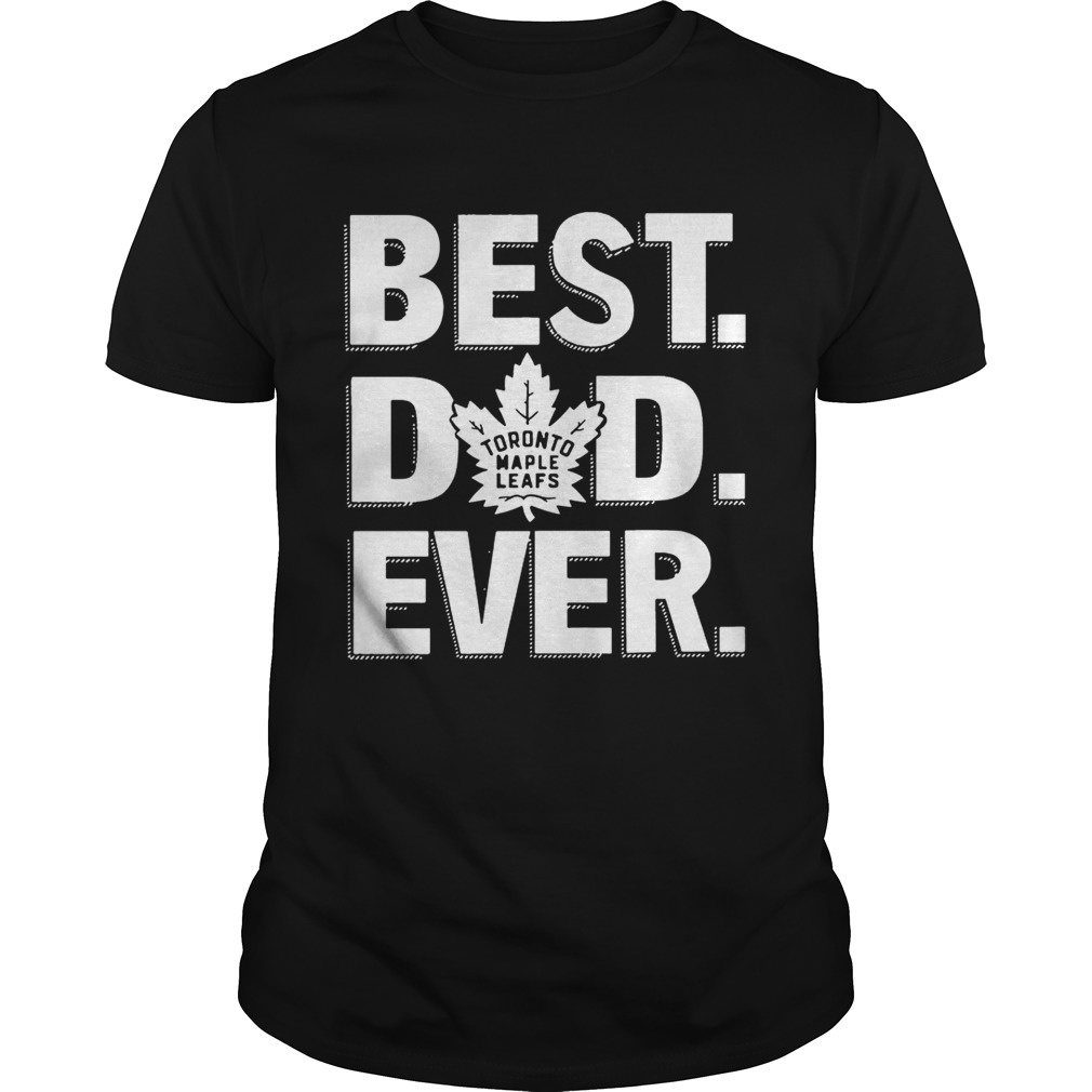 Best Dad Ever Toronto Maple Leafs Shirt