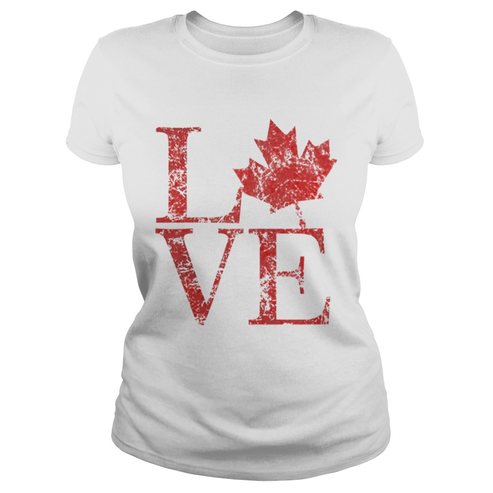 Canadian Love Canadian Live Canada Day Classic Ladies
