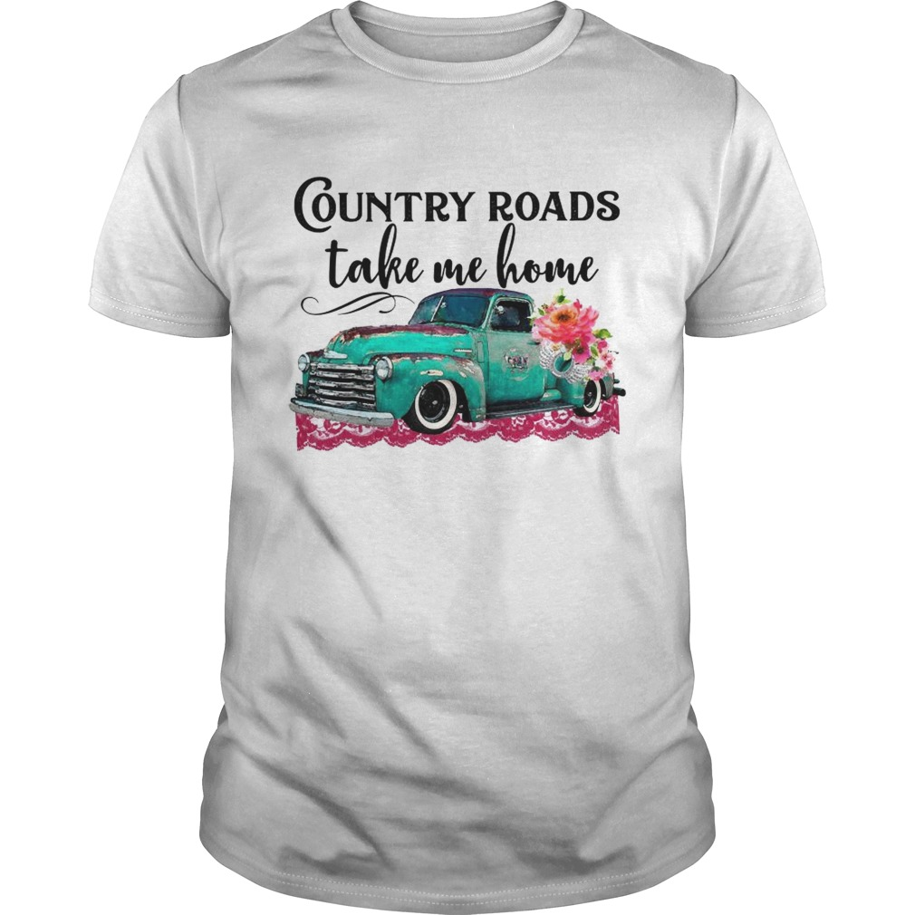 Country roads take me home car flowers shirt
