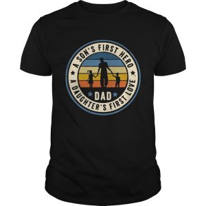 Dad A Sons Hero Daughters First Love Shirt