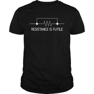 Electrical Engineering Resistor resistance is futile shirt