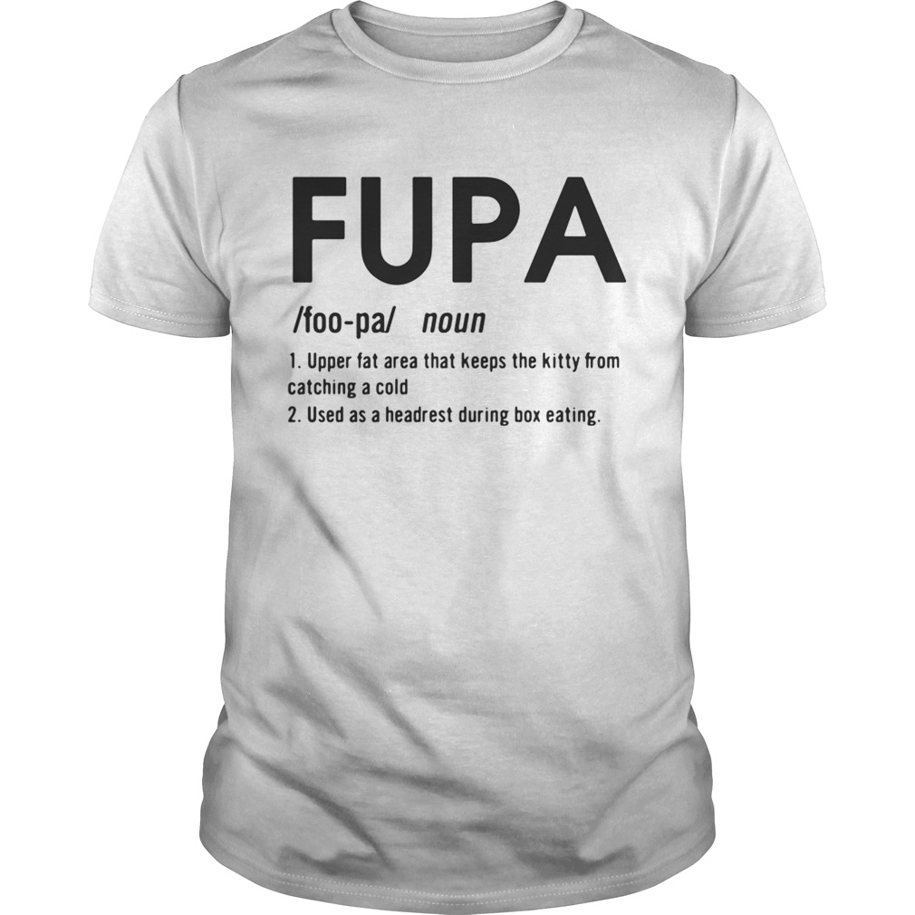 Fupa Definition meaning upper fat area that keeps the kitty from catching a cold shirt