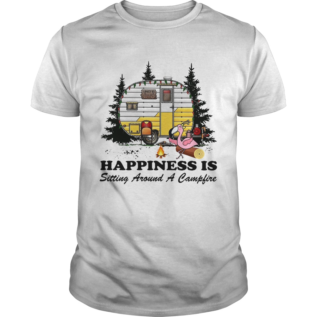 Happiness is sitting around a campfire shirt