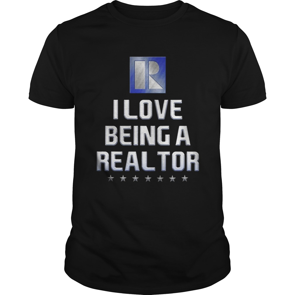 I Love Being A Realtor shirt