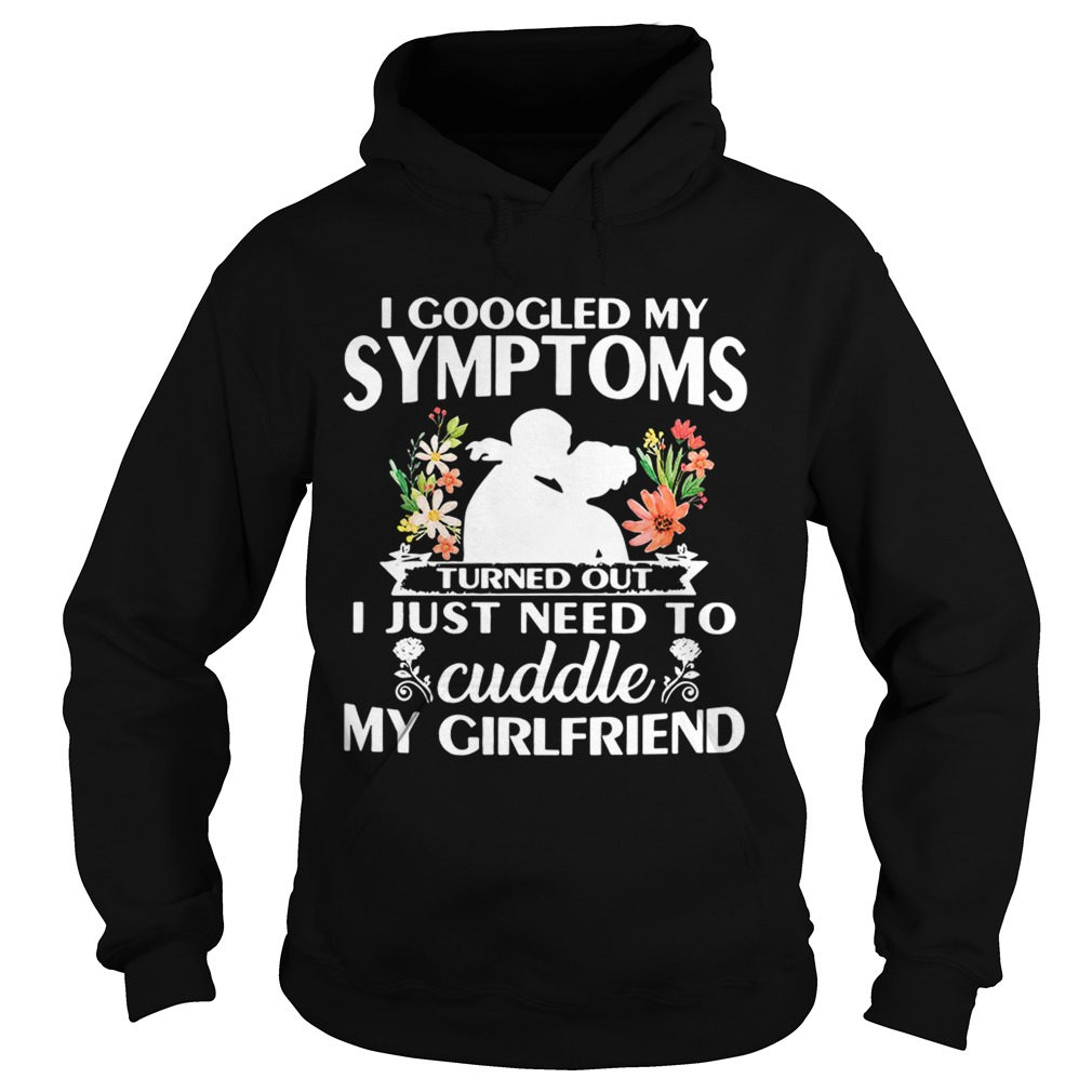 I googled my symptoms turned outI just need to cuddle my Hoodie