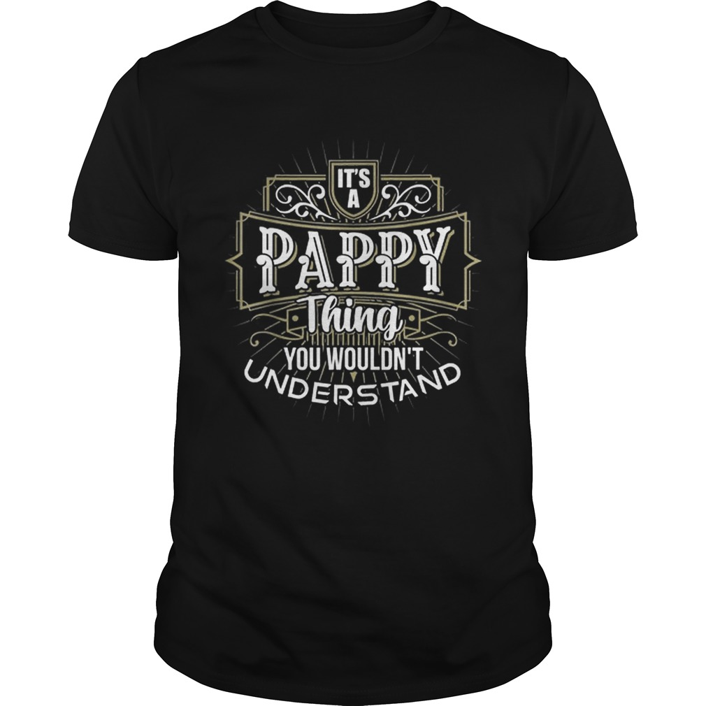 Its a Pappy Thing you wouldnt understand first name Father Day shirt