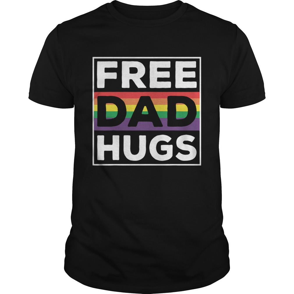 LGBT free dad hugs shirt