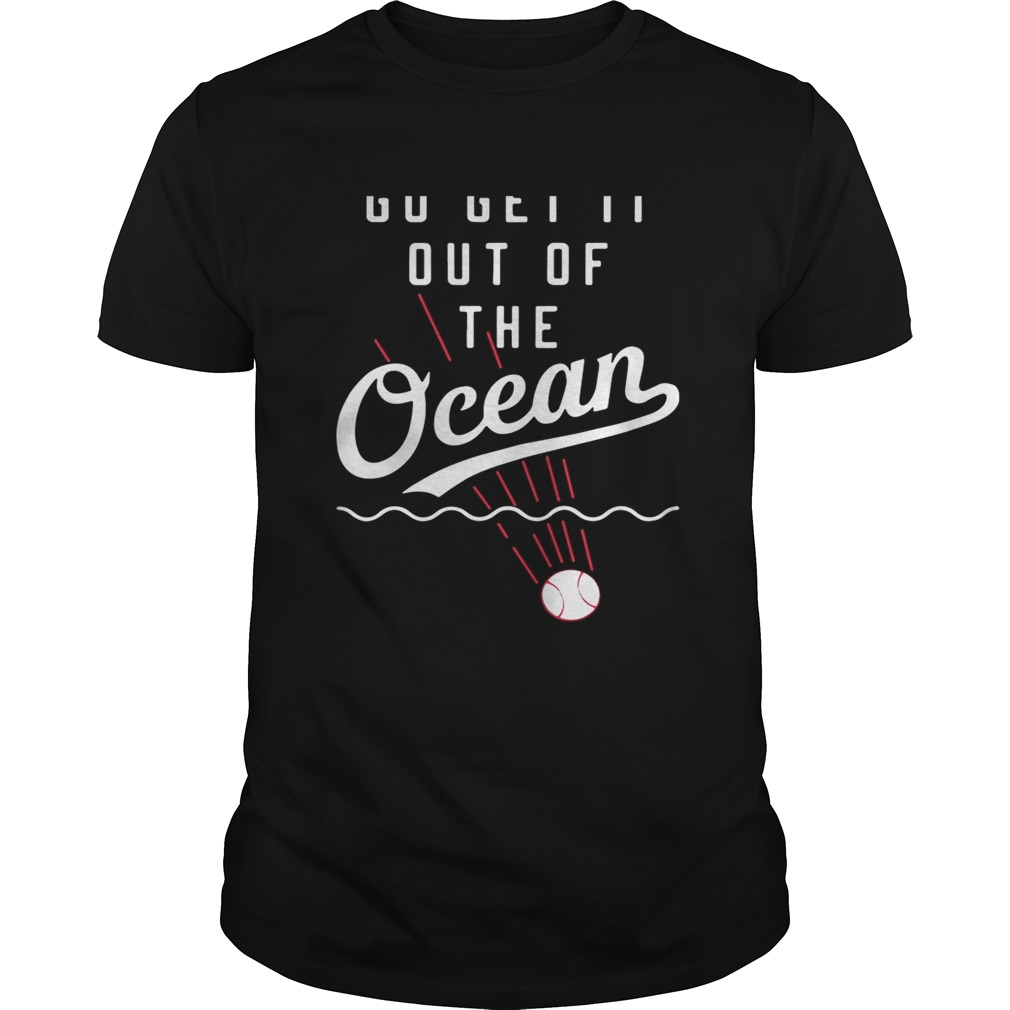 Max Muncy go get it out of the ocean Unisex