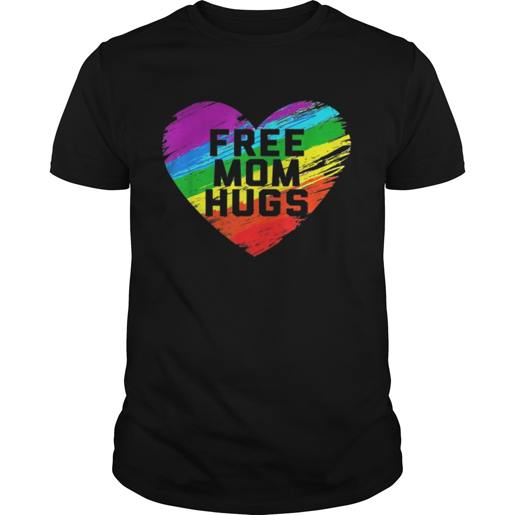 Nice Free Mom Hugs Pride Raibow Heart Shirt