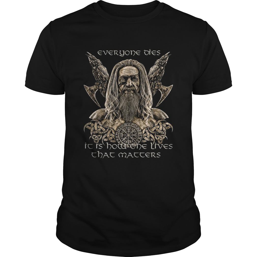 Odin Is My Master Everyone dies shirt
