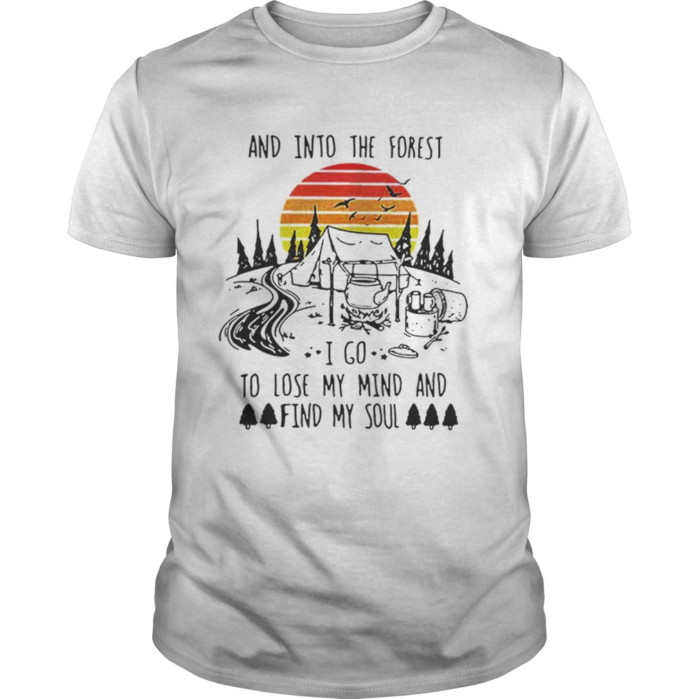 Original Vintage And Into The Forest I Go To Lose My Mind And Find My Soul Shirt Unisex