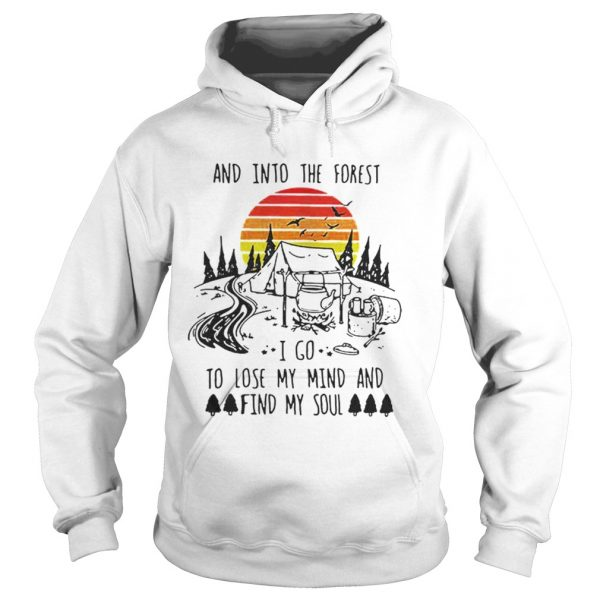 Original Vintage And Into The Forest I Go To Lose My Mind And Find My Soul Shirt Hoodie