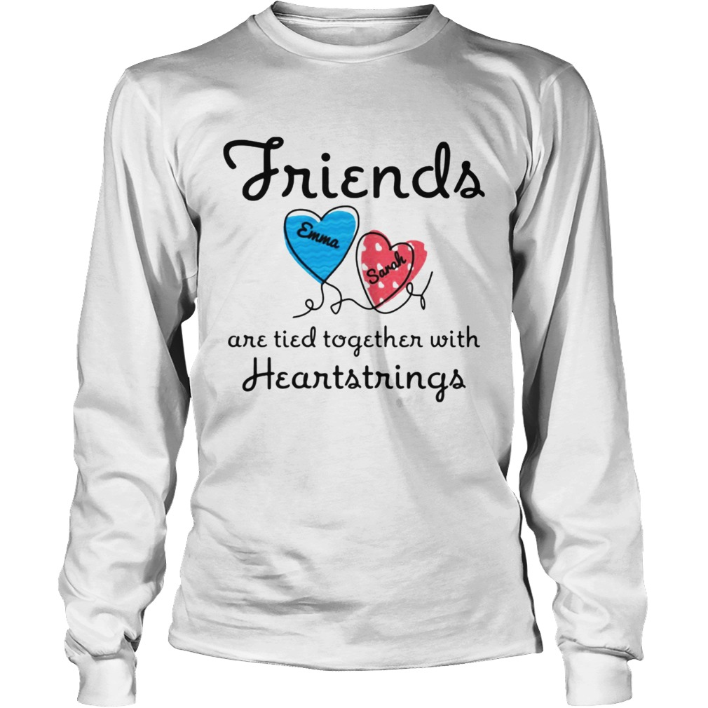 Personalized Friends Are Tied Together With 2 Heartstrings TShirt LongSleeve