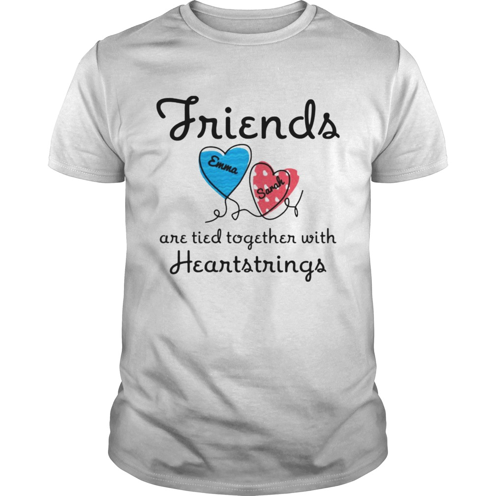 Personalized Friends Are Tied Together With 2 Heartstrings TShirt Unisex