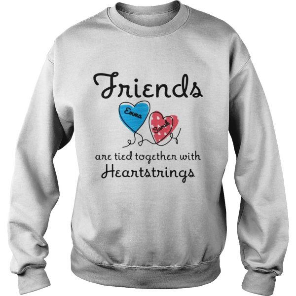 Personalized Friends Are Tied Together With 2 Heartstrings TShirt Sweatshirt