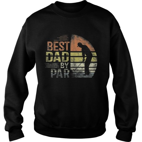 Premium Dad By Par Daddy Fathers Day Gifts Golf Lover Golfer Shirt Sweatshirt