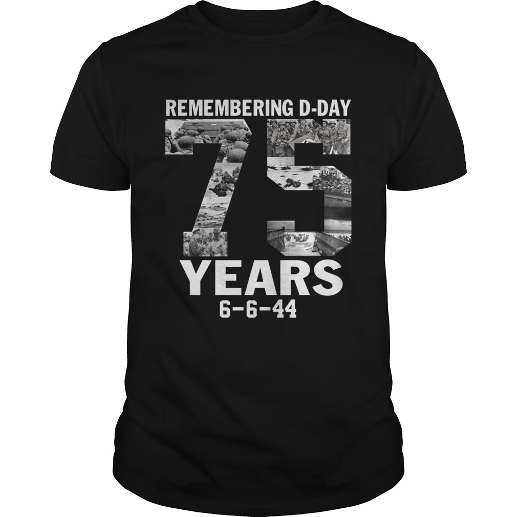Remembering dday 75 years 6 6 44 shirt