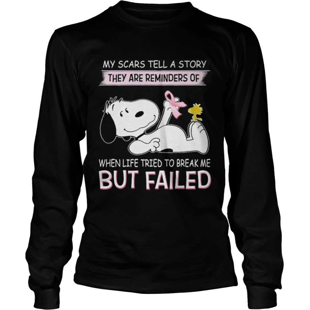 Snoopy my scars tell a story they are reminders of when life tried LongSleeve