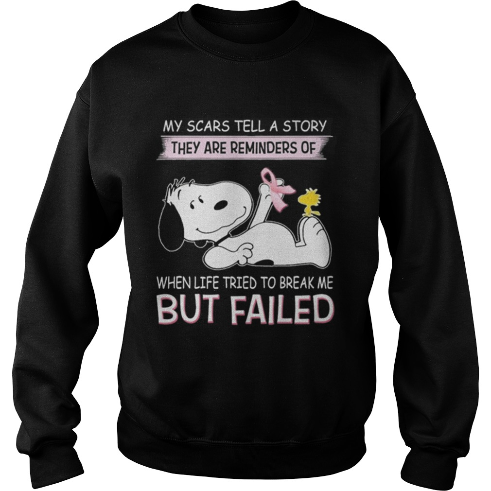 Snoopy my scars tell a story they are reminders of when life tried Sweatshirt