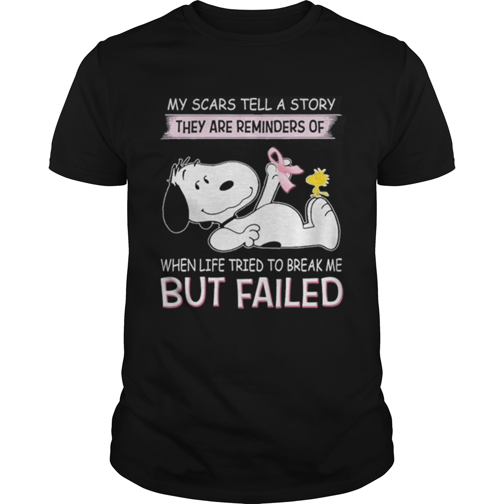 Snoopy my scars tell a story they are reminders of when life tried shirt