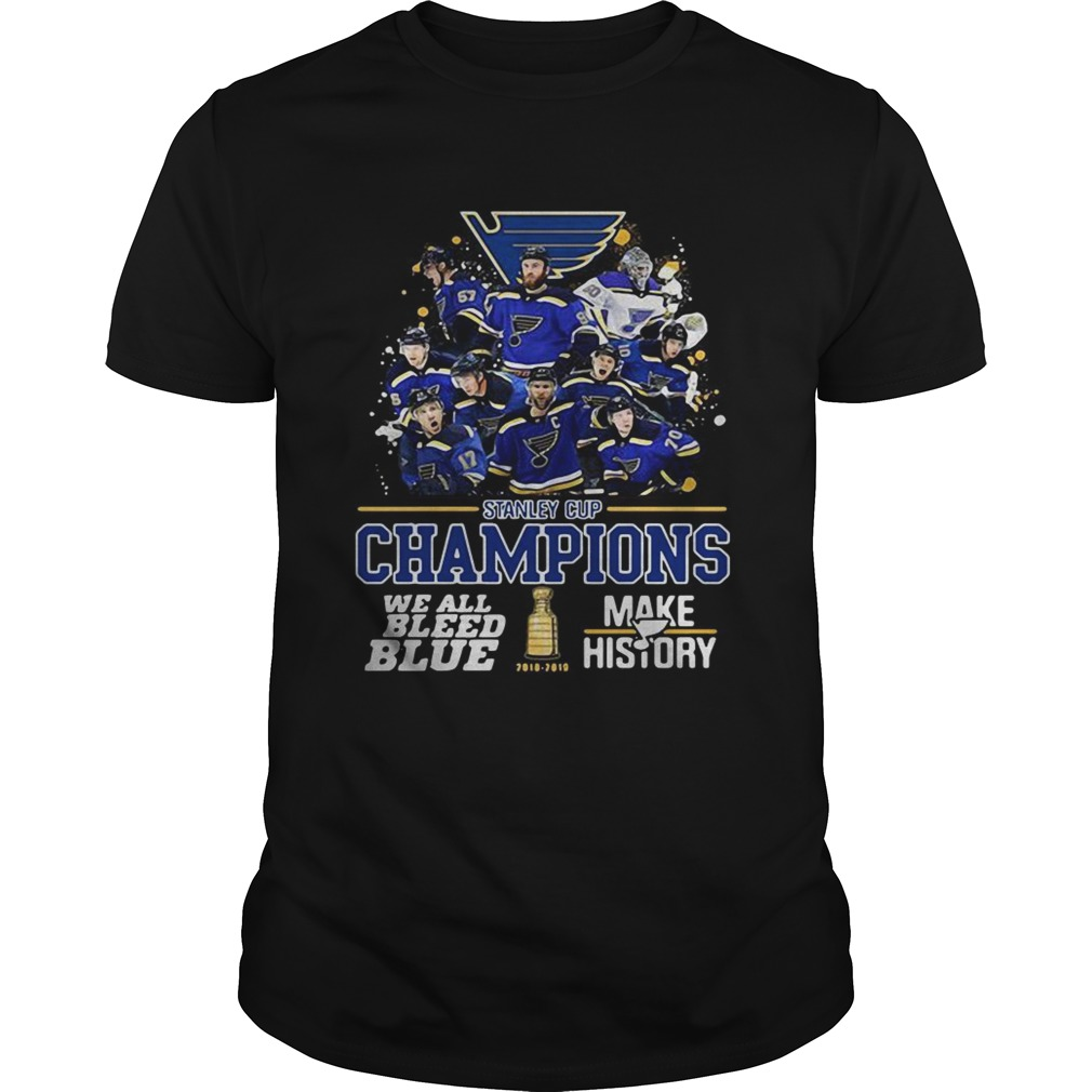 Stanley Cup Champions we all bleed blue make history shirt