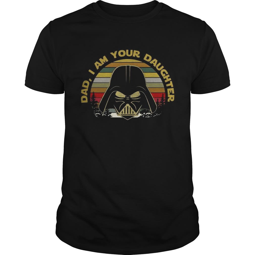 Star Wars Darth Vader Dad I am your daughter vintage shirt