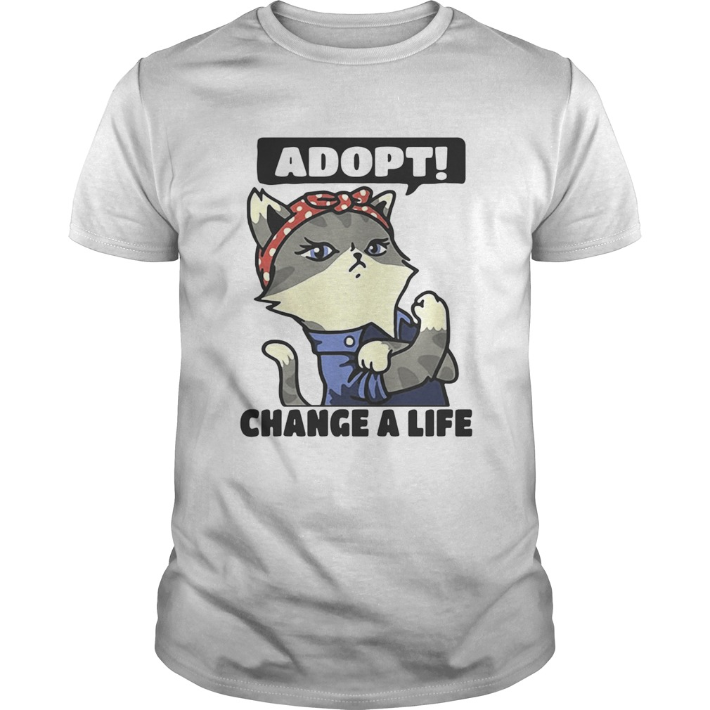 Strong catlady adopt change a life shirt