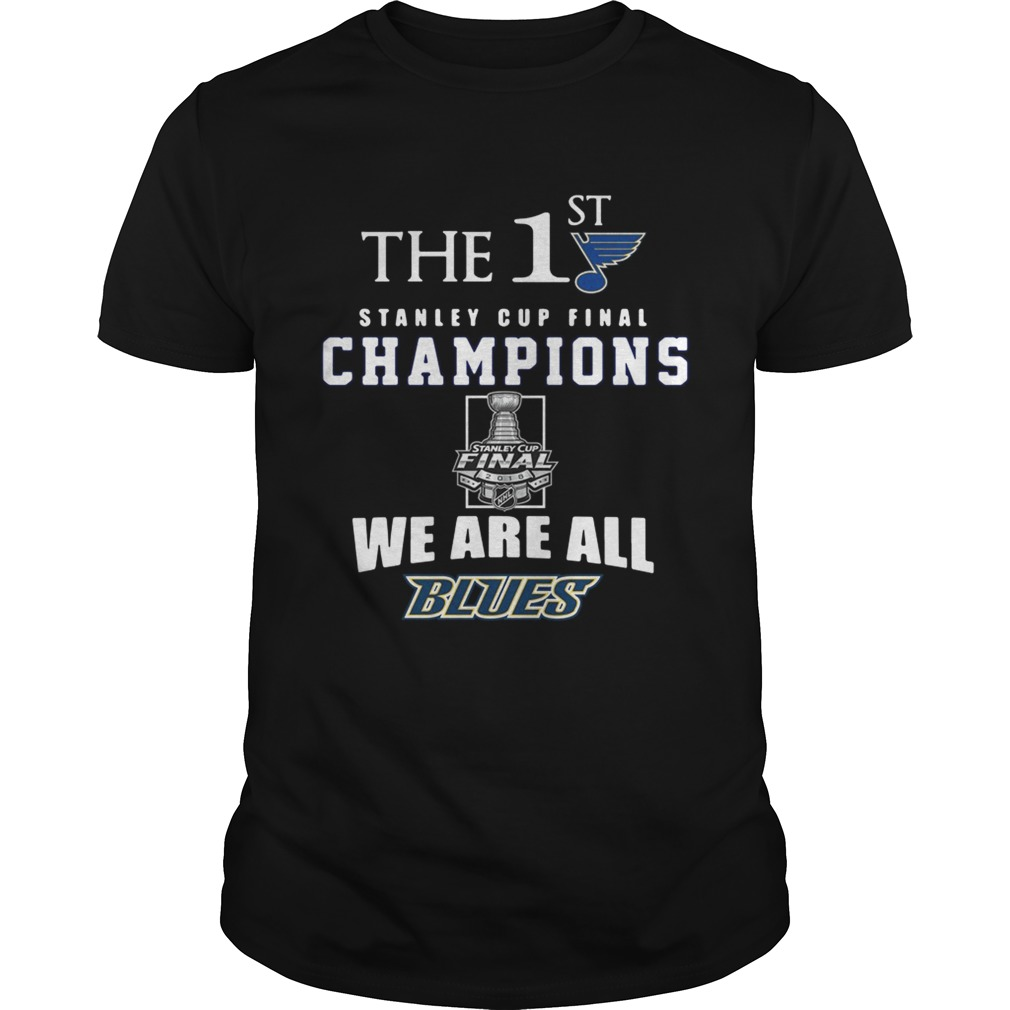 The 1st Stanley Cup Final Champions we are all Blues shirt