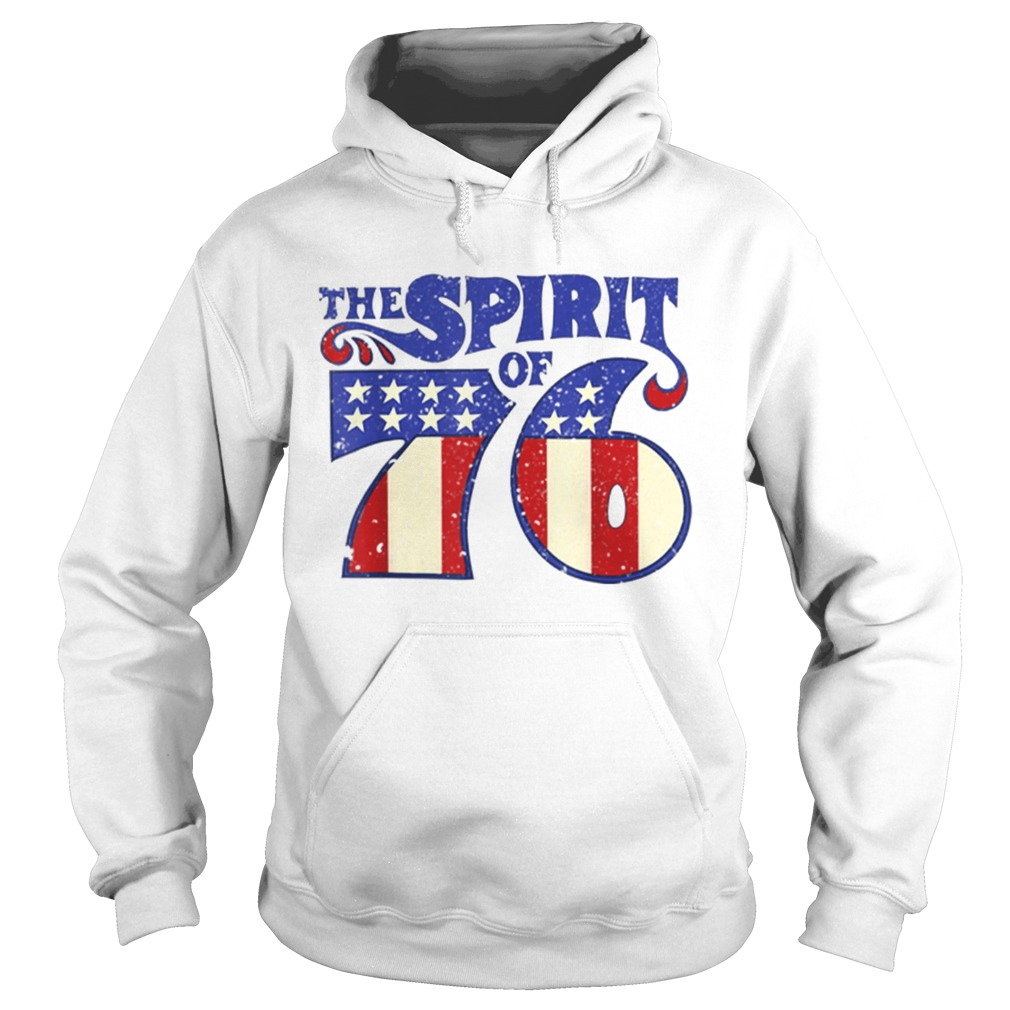 The Spirit 76 American Flag 4th Of July Independence Day Shirt Hoodie