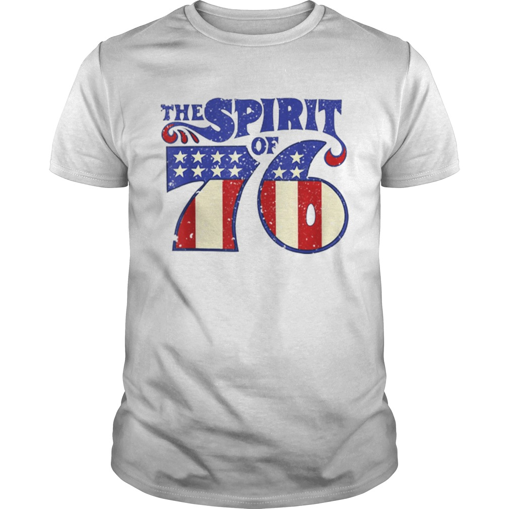 The Spirit 76 American Flag 4th Of July Independence Day Shirt