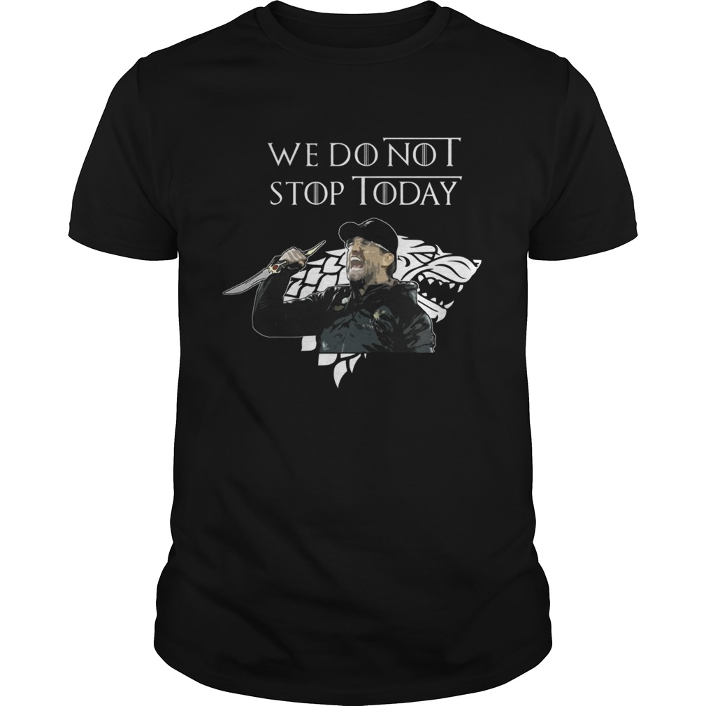 We dont not stop today Jurgen Klopp shirt