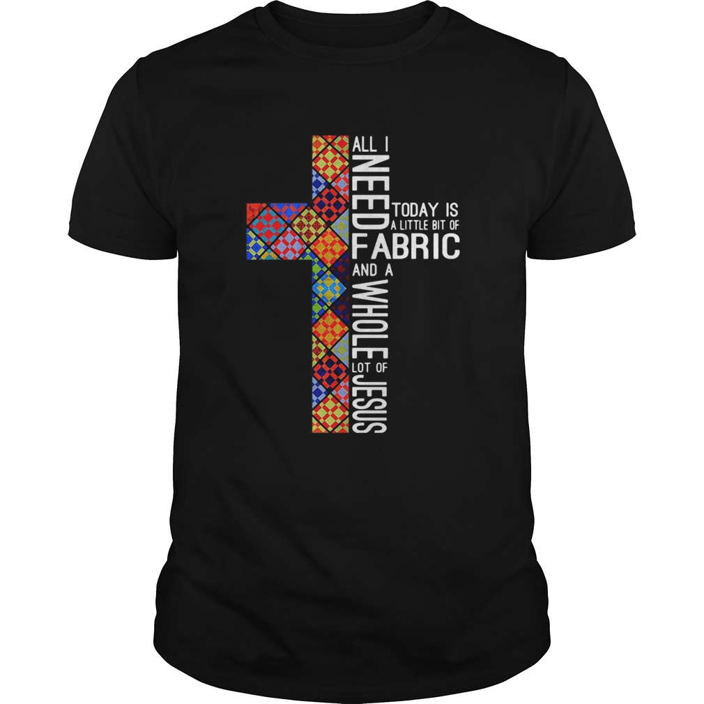 All I need today is a little bit of fabric and a whole lot of Jesus shirt